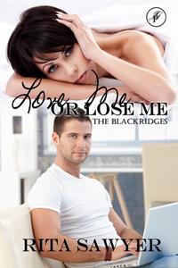 Love Me Or Lose Me (The Blackridges Book 1)  by  Rita Sawyer