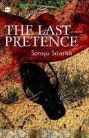 The Last Pretence Sarayu Srivatsa