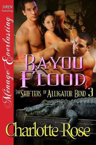 Bayou Flood (The Shifters of Alligator Bend #3) Charlotte Rose
