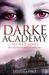 Secret Lives (Darke Academy, #1) by Gabriella Poole