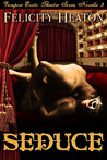 Seduce (Vampire Erotic Theatre, #3)