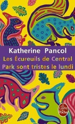 Les écureuils de Central Park sont tristes le lundi (Joséphine, #3) Katherine Pancol