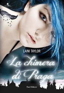 La chimera di Praga (Daughter of Smoke & Bone #1) - [Laini Taylor]