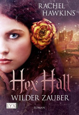 Hex Hall: Wilder Zauber (Hex Hall, #1)