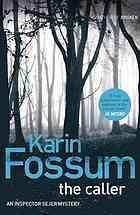 The Caller  (Inspector Konrad Sejer #10)  - Karin Fossum