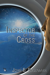 Inspector of the Cross by John B. Rosenman