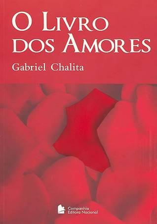 O Livro dos Amores  by  Gabriel Chalita