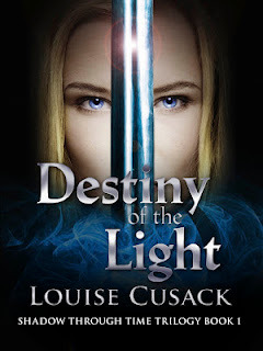 Destiny of the Light: Shadow Through Time - Louise Cusack