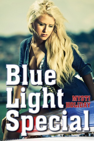 Blue Light Special  by  Mysti Holiday