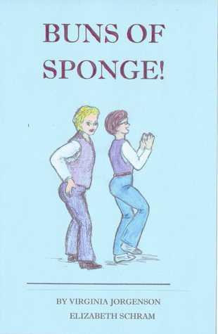 Buns of Sponge  by  Virginia Jorgenson