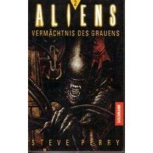 Aliens 2 - Vermächtnis des Grauens (Aliens, #2) Steve Perry