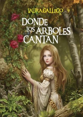 Donde los árboles cantan - Laura Gallego García