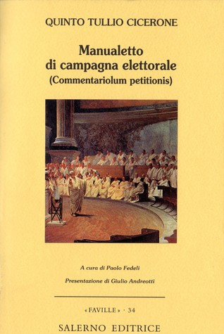quintus cicero s the commentariolum petitionis summary On the authenticity of the commentariolum petitionis of quintus cicero the commentariolum petitionis on the authenticity of the commentariolum petitionis.