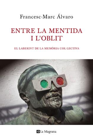 Entre la mentida i loblit  by  Francesc-Marc Àlvaro