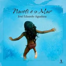 Nweti e o Mar  by  José Eduardo Agualusa