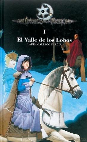 El Valle de los Lobos (Crónicas de la Torre, #1)  by  Laura Gallego García