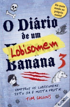 O Diário de Um Lobisomem Banana (Vampiro Banana, #3)