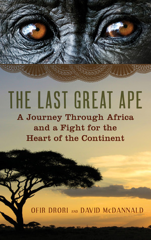 A Journey Through Africa and a Fight for the Heart of the Continent - Ofir Drori, David McDannald