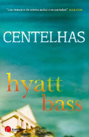 Centelhas (2009) by Hyatt Bass