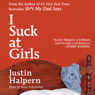 I Suck at Girls  by Justin Halpern />