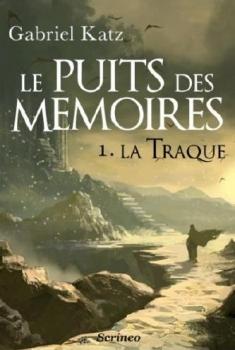La Traque (Le Puits des Mémoires, #1)