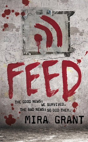 Feed (Newsflesh Trilogy, #1)