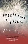 Everything Is Broken