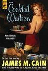 The Cocktail Waitress (Hard Case Crime #109)