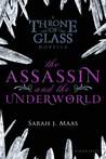 The Assassin and the Underworld by Sarah J. Maas