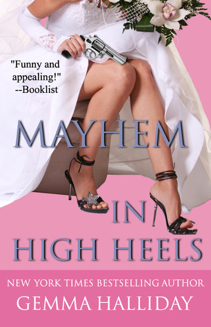 Mayhem in High Heels (2010) by Gemma Halliday