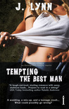 Tempting the Best Man by J. Lynn