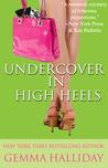 Undercover in High Heels (High Heels, #3)