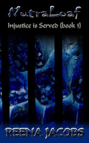 NutraLoaf (Injustice is Served, #3)  by  Reena Jacobs