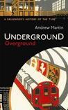 Underground  Overground: A Passenger's History of the Tube