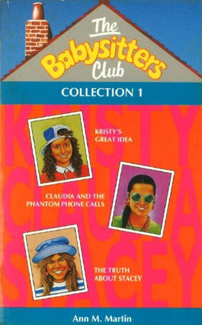 The Babysitters Club Collection 1 (The Babysitters Club, #1-3)