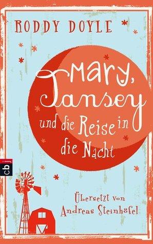 Mary, Tansey und die Reise durch die Nacht  by  Roddy Doyle