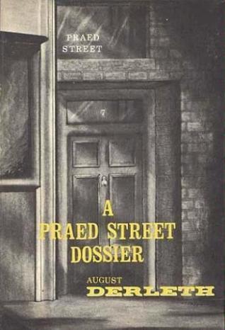 A Praed Street Dossier August Derleth