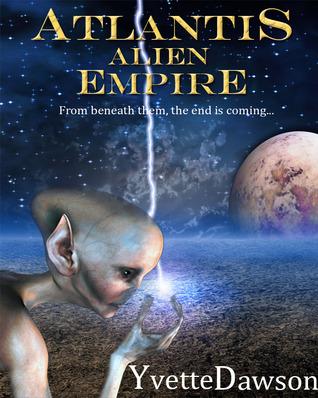 Atlantis Alien Empire  by  Yvette Dawson