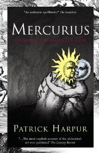 Mercurius: The Marriage of Heaven and Earth  by  Patrick Harpur