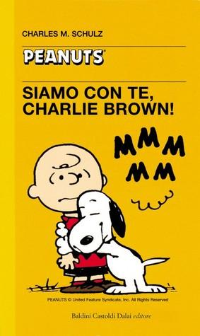 Siamo con te, Charlie Brown! Charles M. Schulz