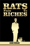 From Rats to Riches by U. Morgan