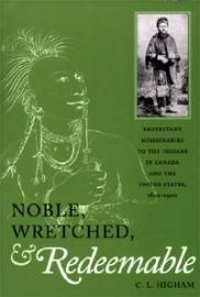 Noble, Wretched and Redeemable  by  Carol L. Higham