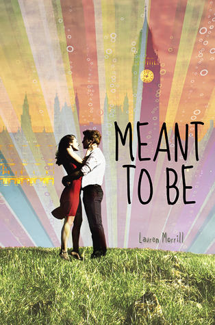 Review ~ Meant To Be by Lauren Morrill