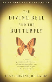 The Diving Bell and the Butterfly: A Memoir of Life in Death