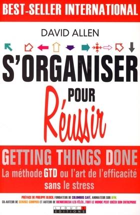 Sorganiser Pour Réussir / Getting Things Done David Allen