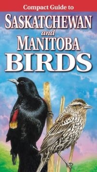 Compact Guide to Saskatchewan and Manitoba Birds  by  Alan Smith