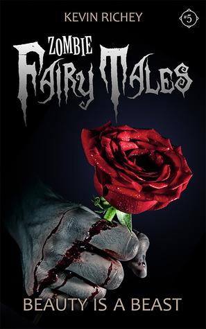 Beauty Is a Beast  (Zombie Fairy Tales #5)