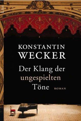 Der Klang der ungespielten Töne  by  Konstantin Wecker