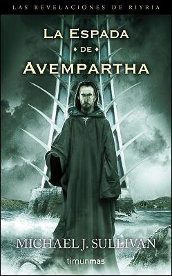 La Espada de Avempartha (2009) by Michael J. Sullivan