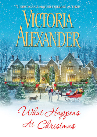 What Happens at Christmas by Victoria Alexander